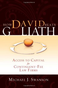 How David Beats Goliath – Access to Capital for Contingent-Fee Law Firms
