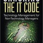 Cracking the IT Code: IT Management for Non-IT Managers
