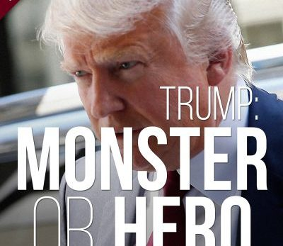 Trump: Monster or Hero