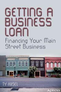 getting-business-loan-financing-your-main-street-ty-kiisel-paperback-cover